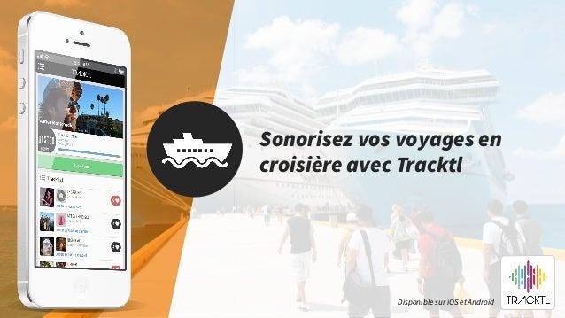 Sonorisez vos voyages en croisière avec Tracktl Disponible sur iOS et Android
