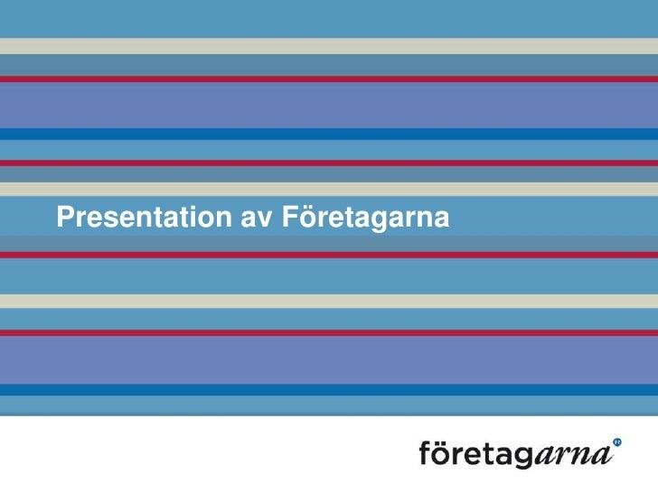 Presentation av Företagarna<br />