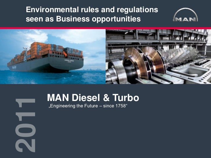"Environmental rules and regulations seen as Business opportunities2011             MAN Diesel & Turbo             ""Engine..."