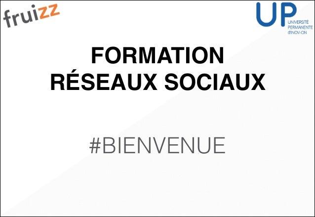 FORMATION RÉSEAUX SOCIAUX #BIENVENUE