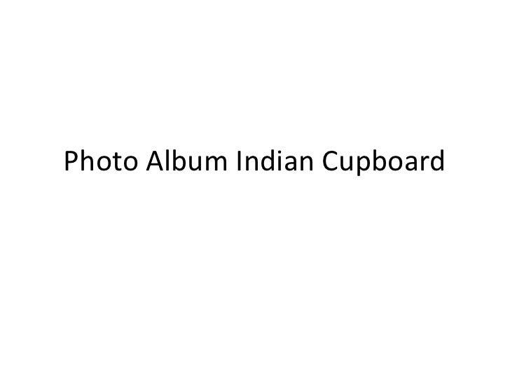 Photo Album Indian Cupboard<br />