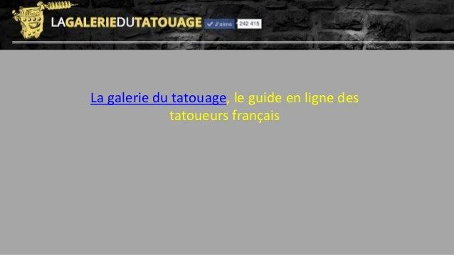 La galerie du tatouage, le guide en ligne des tatoueurs français