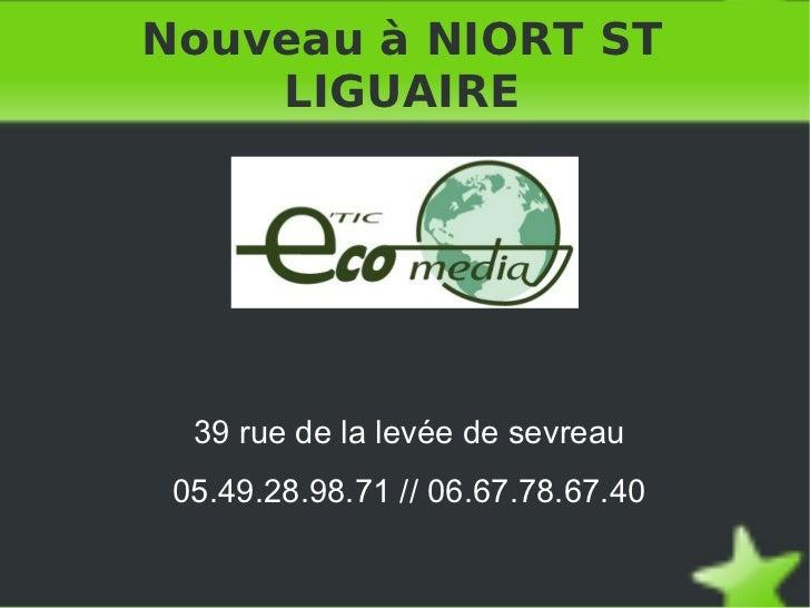 Nouveau à NIORT ST LIGUAIRE 39 rue de la levée de sevreau 05.49.28.98.71 // 06.67.78.67.40