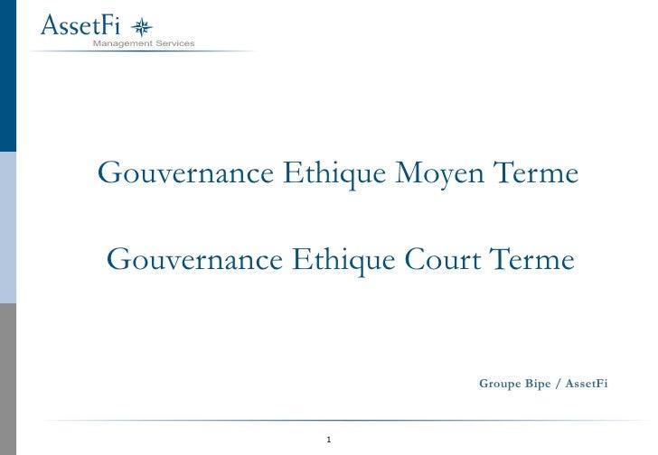 Gouvernance Ethique Moyen Terme Gouvernance Ethique Court Terme Groupe Bipe / AssetFi