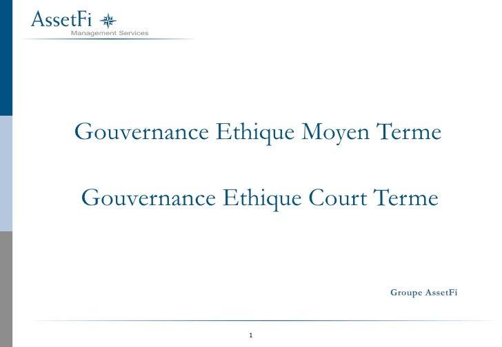 Gouvernance Ethique Moyen Terme Gouvernance Ethique Court Terme Groupe AssetFi