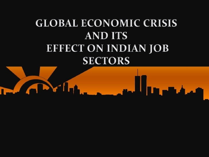 Essay global economic crisis india