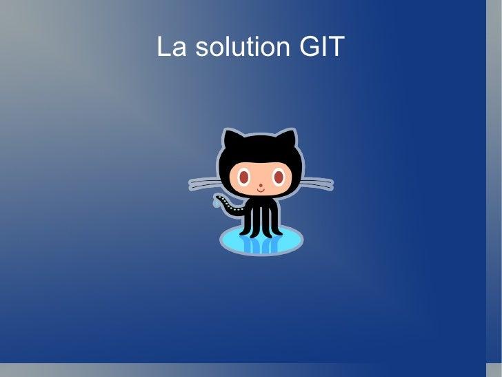 La solution GIT