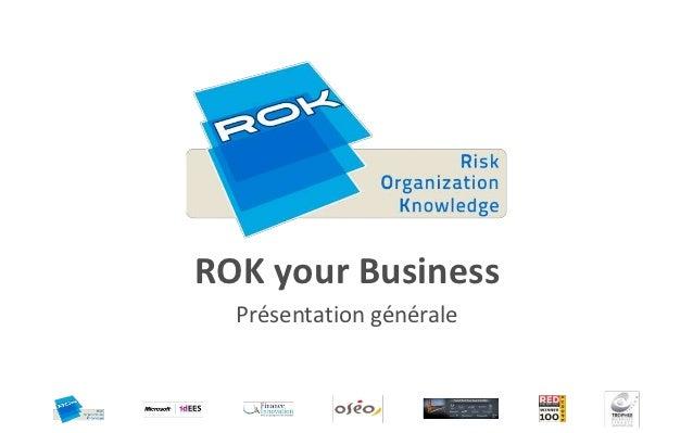 ROK your Business  Présentation générale