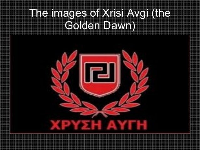 The images of Xrisi Avgi (the      Golden Dawn)