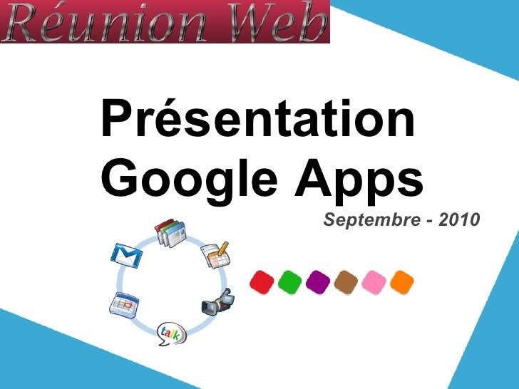 PrésentationGoogle Apps        Septembre - 2010
