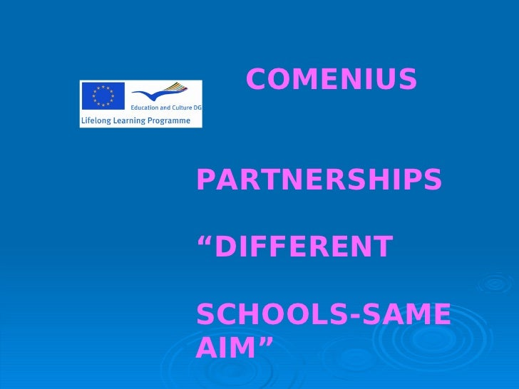 "COMENIUSPARTNERSHIPS""DIFFERENTSCHOOLS-SAMEAIM"""