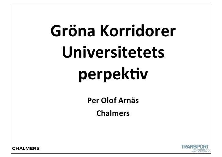 Gröna Korridorer  Universitetets    perpek2v      Per Olof Arnäs        Chalmers                             1