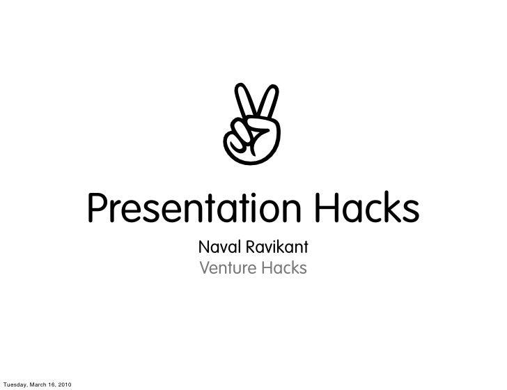 ✌                           Presentation Hacks                                 Naval Ravikant                             ...