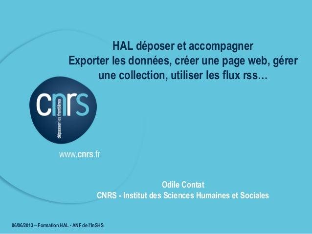 22/09/2011 - EHESS HAL déposer et accompagner Exporter les données, créer une page web, gérer une collection, utiliser les...