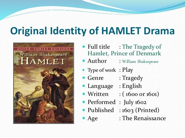 an essay on the tragedy of hamlet by william shakespeare The writing style of william shakespeare  after completing hamlet, shakespeare adopted a more centered,  such as changing between comedy and tragedy to.