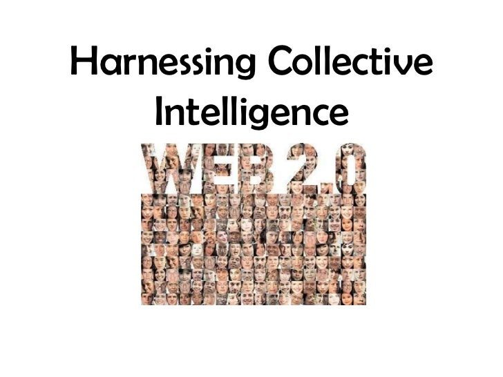 Presentation on harnessing collective intelligence