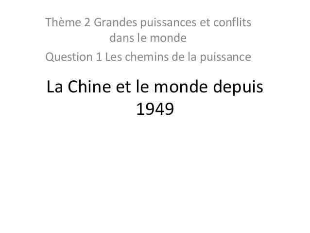 Thème 2 Grandes puissances et conflits  dans le monde  Question 1 Les chemins de la puissance  La Chine et le monde depuis...