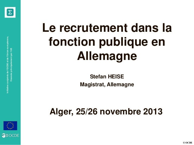 © OCDE Initiativeconjointedel'OCDEetdel'Unioneuropéenne, financéeprincipalementparl'UE Alger, 25/26 novembre 2013 Le recru...