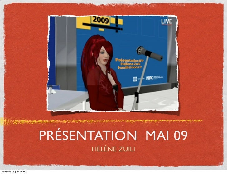 PRÉSENTATION MAI 09                              HÉLÈNE ZUILI  vendredi 5 juin 2009