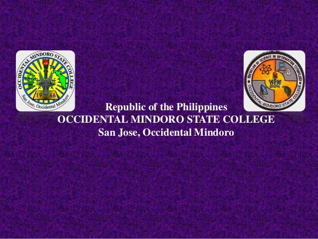 Republic of the Philippines OCCIDENTAL MINDORO STATE COLLEGE San Jose, Occidental Mindoro