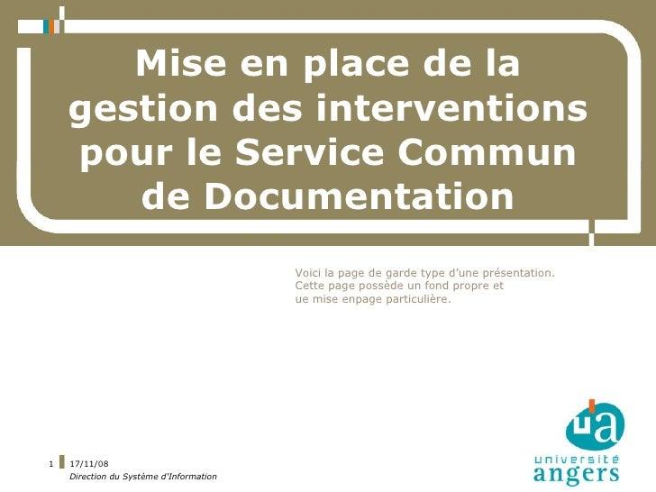 Mise en place de la     gestion des interventions     pour le Service Commun        de Documentation                      ...