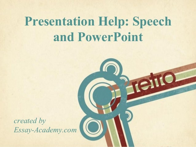 Speech writing help and presentation
