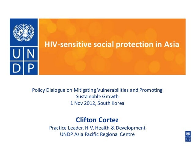 HIV-sensitive social protection in AsiaPolicy Dialogue on Mitigating Vulnerabilities and Promoting                   Susta...