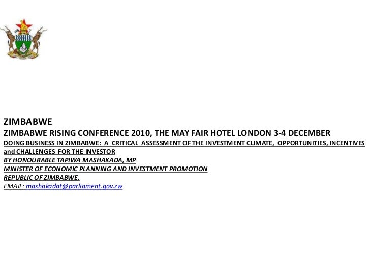 ZIMBABWE<br />ZIMBABWE RISING CONFERENCE 2010, THE MAY FAIR HOTEL LONDON 3-4 DECEMBER<br />DOING BUSINESS IN ZIMBABWE:  A ...