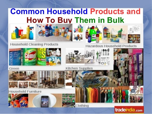 Common Household Products and How To Buy Them in Bulk from Indian Manufacturers