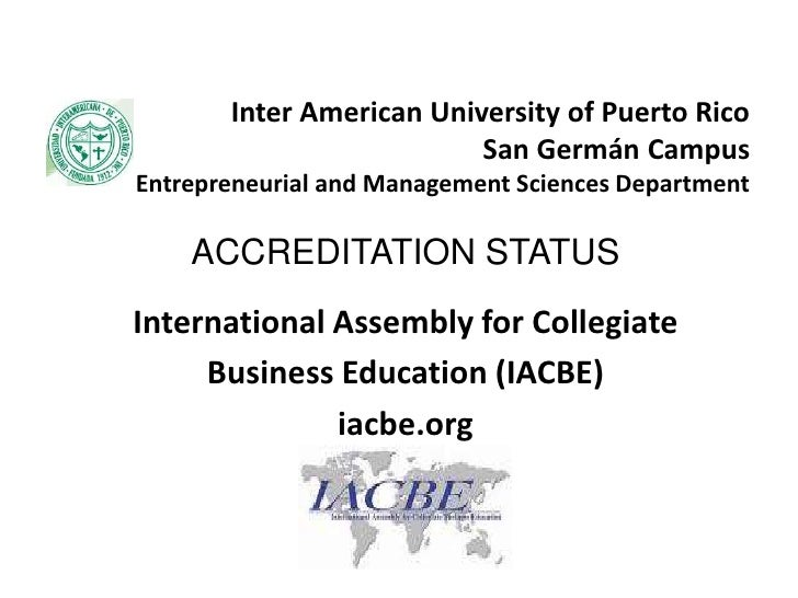 Inter American University of Puerto RicoSan Germán CampusEntrepreneurial and Management Sciences Department<br />ACCREDITA...