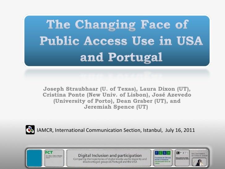 Joseph Straubhaar (U. of Texas), Laura Dixon (UT), Cristina Ponte (New Univ. of Lisbon), José Azevedo (University of Porto...