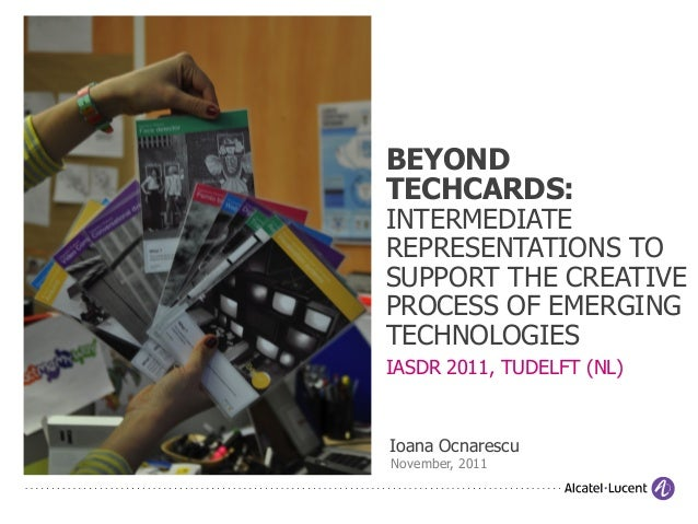 TechCards, intermediate representations to support the creative process of emerging technologies - IASDR 2011