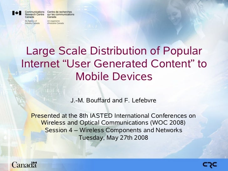 "Large Scale Distribution of Popular Internet ""User Generated Content"" to            Mobile Devices               J.-M. Bou..."