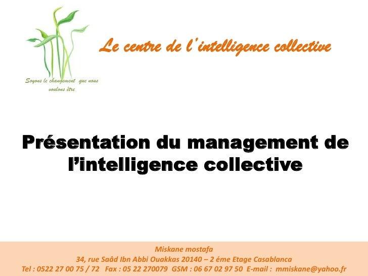 Le centre de l'intelligence collective Soyons le changement que nous           voulons êtrePrésentation du management de  ...