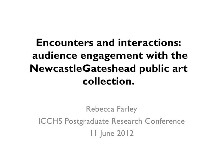 Encounters and interactions:audience engagement with theNewcastleGateshead public art         collection.             Rebe...