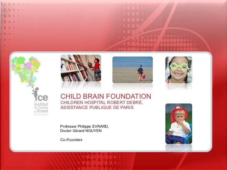 Presentation ice   child brain foundation - lbs adf 10.06.2011.ppt [enregistrement automatique]