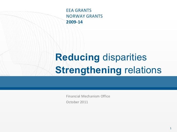 Financial Mechanism Office  October 2011 Reducing  disparities Strengthening  relations