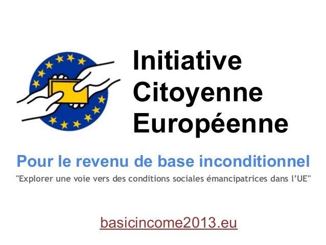 Initiative                            Citoyenne                            EuropéennePour le revenu de base inconditionnel...