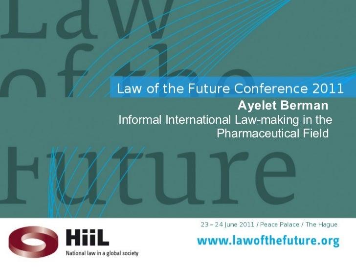 Ayelet Berman  Informal International Law-making in the Pharmaceutical Field