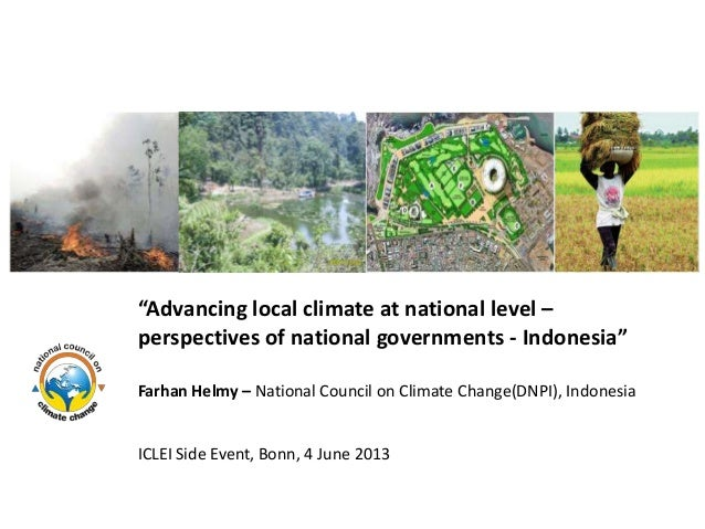 """Advancing local climate at national level –perspectives of national governments - Indonesia""Farhan Helmy – National Counc..."