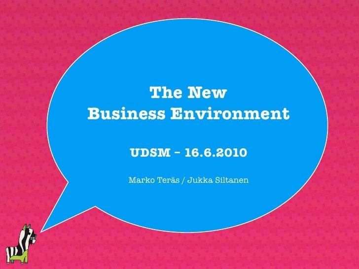 The New Business Environment      UDSM – 16.6.2010      Marko Teräs / Jukka Siltanen