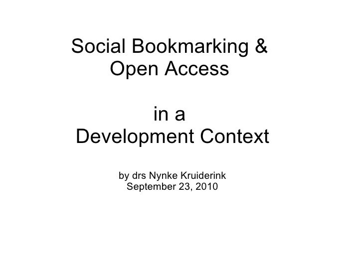 Social Bookmarking &  Open Access  in a  Development Context by drs Nynke Kruiderink September 23, 2010