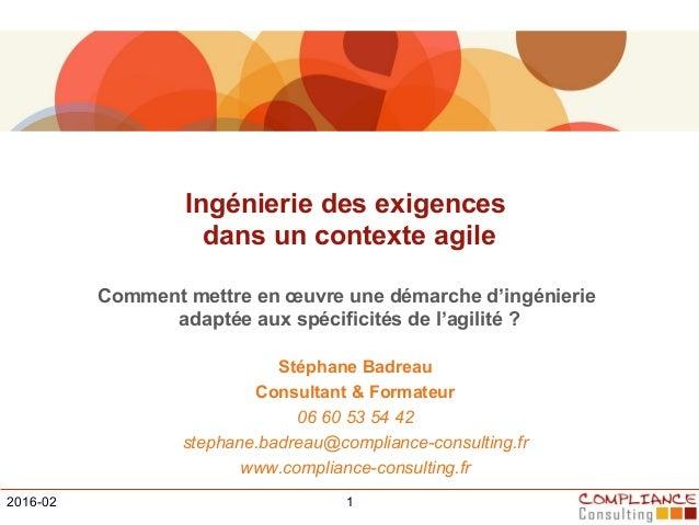 Ingénierie des exigences dans un contexte agile Comment mettre en œuvre une démarche d'ingénierie adaptée aux spécificités...