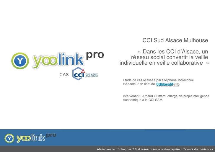 CCI Sud Alsace Mulhouse «Dans les CCI d'Alsace, un réseau social convertit la veille individuelle en veille collaborative...