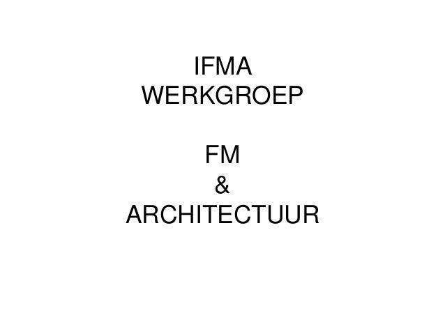 IFMA WERKGROEP FM & ARCHITECTUUR