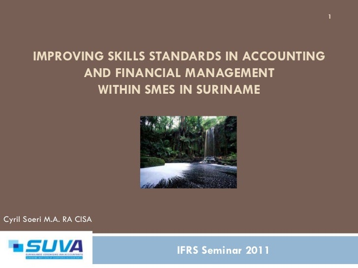 1       IMPROVING SKILLS STANDARDS IN ACCOUNTING              AND FINANCIAL MANAGEMENT               WITHIN SMES IN SURINA...