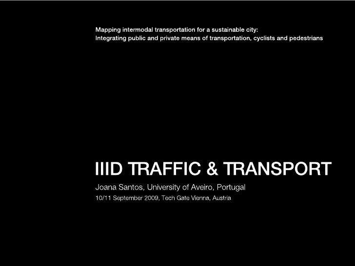 WHERE   Mapping intermodal transportation for a sustainable city:         Integrating public and private means of transpor...