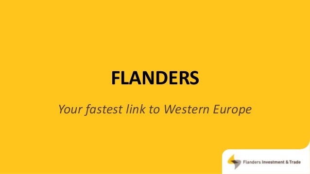 FLANDERS Your fastest link to Western Europe