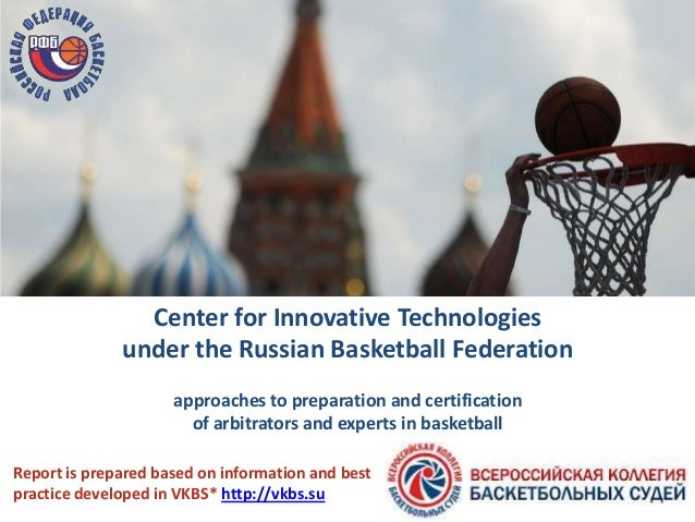 Center for Innovative Technologies under the Russian Basketball Federation approaches to preparation and certification of ...