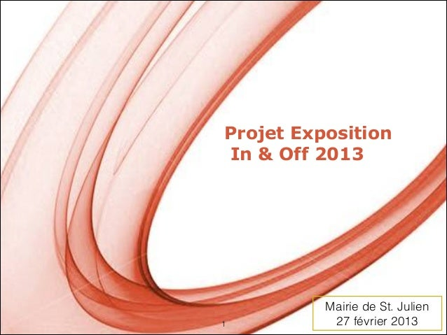 Projet Exposition          In & Off 2013                       Mairie de St. JulienPowerpoint Templates         !1        ...